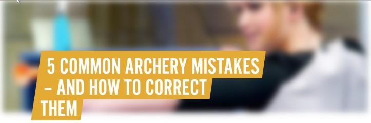 5 common archery mistakes